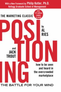 Positioning: The Battle for Your Mind– Al Ries and Jack Trout